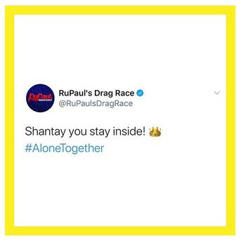 """Screenprint van een tweet van @RauPaulsDragRace met de tekst """"Shantay, you stay inside! #AloneTogether"""""""